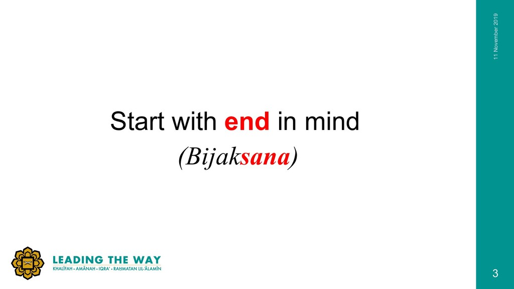 3 Start with end in mind (Bijaksana) 11 Novembe...