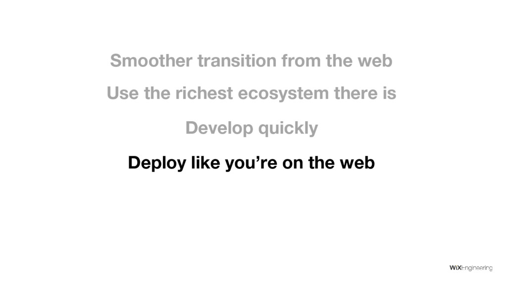 Develop quickly Use the richest ecosystem there...