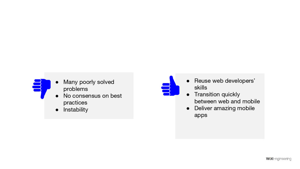 ● Reuse web developers' skills ● Transition qui...