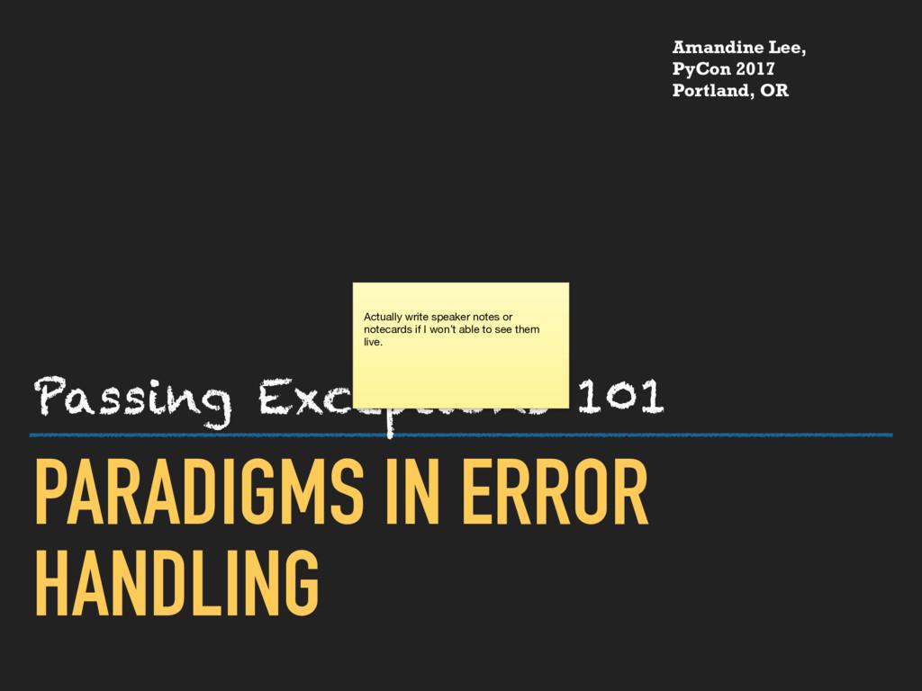 PARADIGMS IN ERROR HANDLING Passing Exceptions ...
