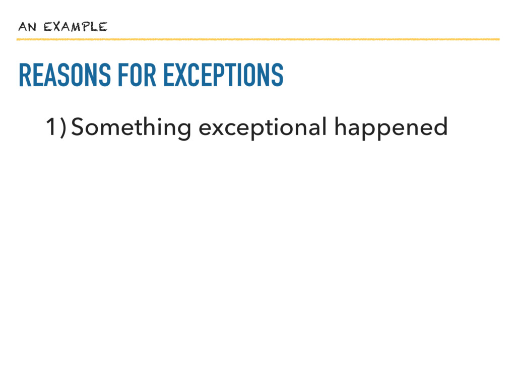 AN EXAMPLE REASONS FOR EXCEPTIONS 1) Something ...