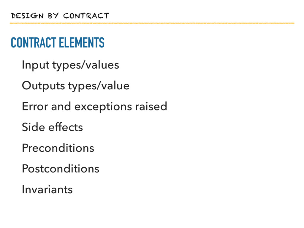 DESIGN BY CONTRACT CONTRACT ELEMENTS Input type...