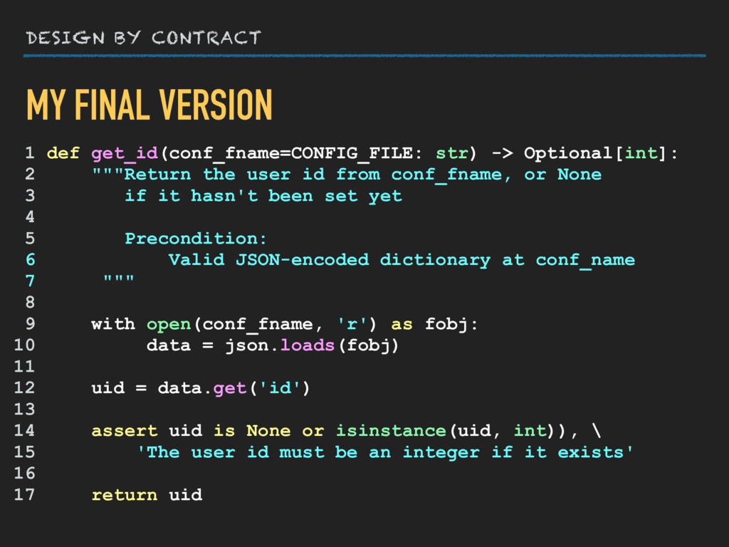 DESIGN BY CONTRACT 1 def get_id(conf_fname=CONF...
