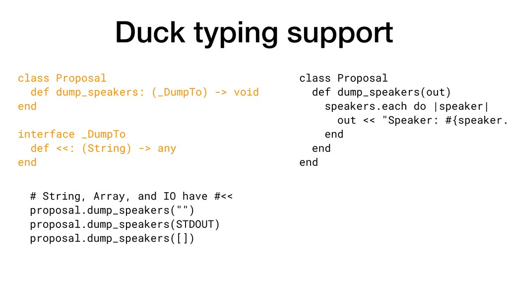 Duck typing support class Proposal def dump_spe...