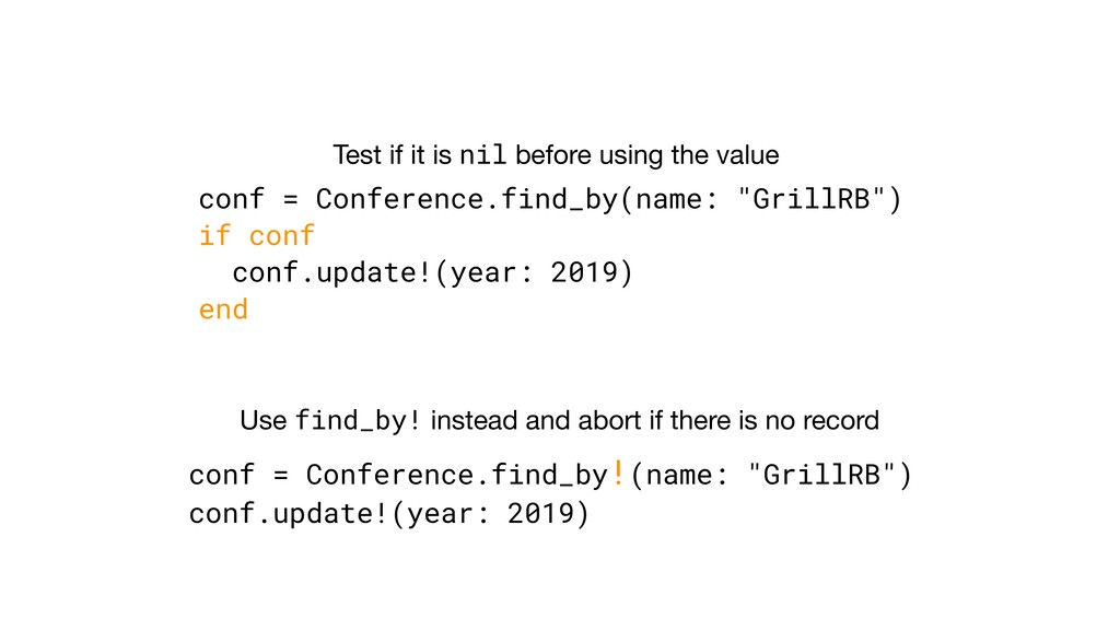 """conf = Conference.find_by(name: """"GrillRB"""") if c..."""