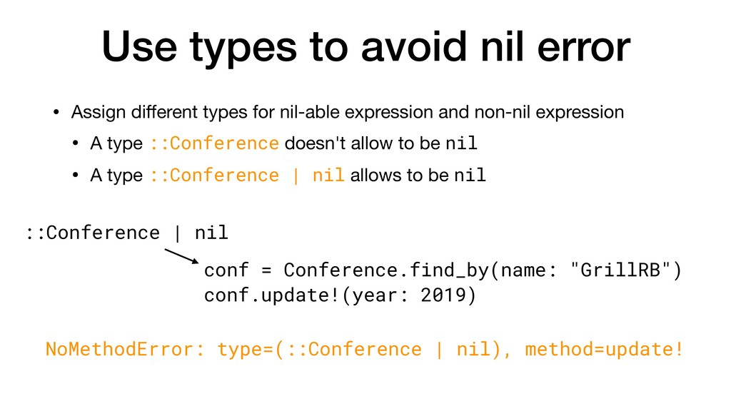 Use types to avoid nil error • Assign different ...