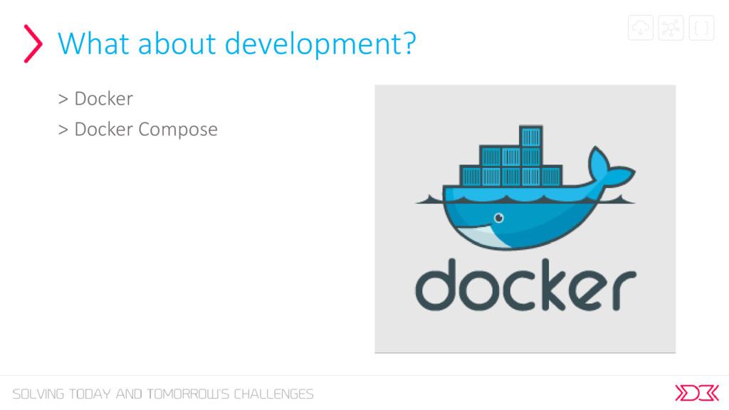 What about development? > Docker > Docker Compo...