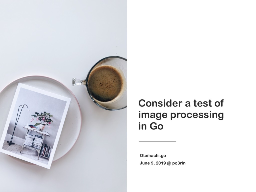 Consider a test of image processing in Go Otema...