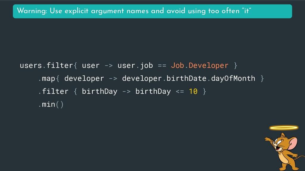 users.filter{ user -> user.job == Job.Developer...