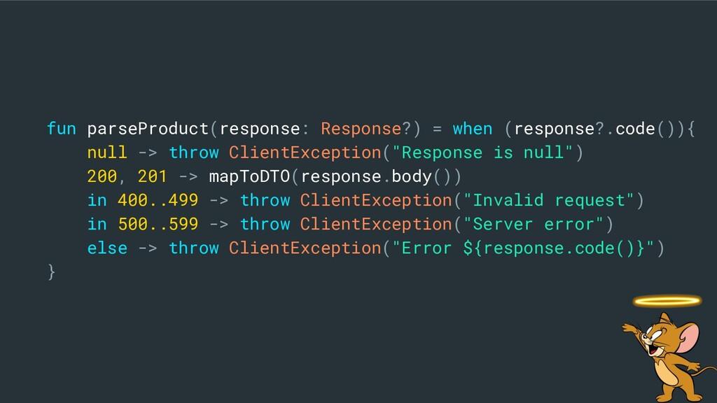 fun parseProduct(response: Response?) = when (r...