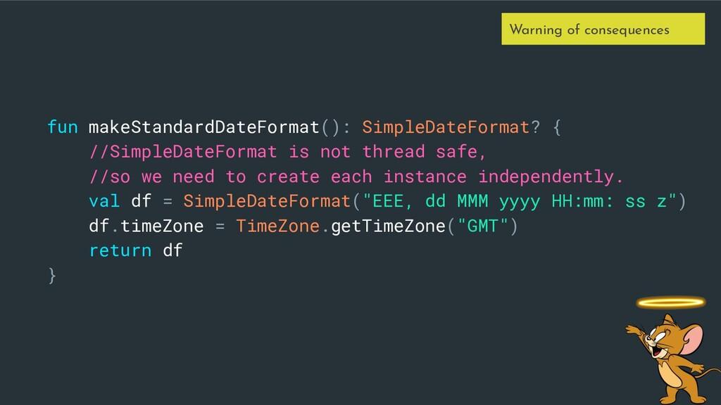 fun makeStandardDateFormat(): SimpleDateFormat?...