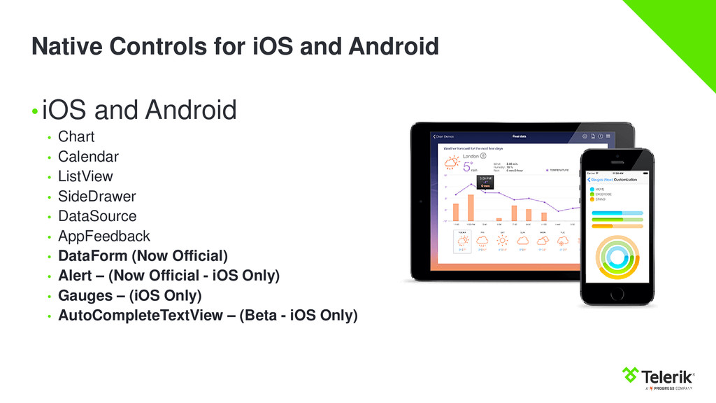 Native Controls for iOS and Android •iOS and An...