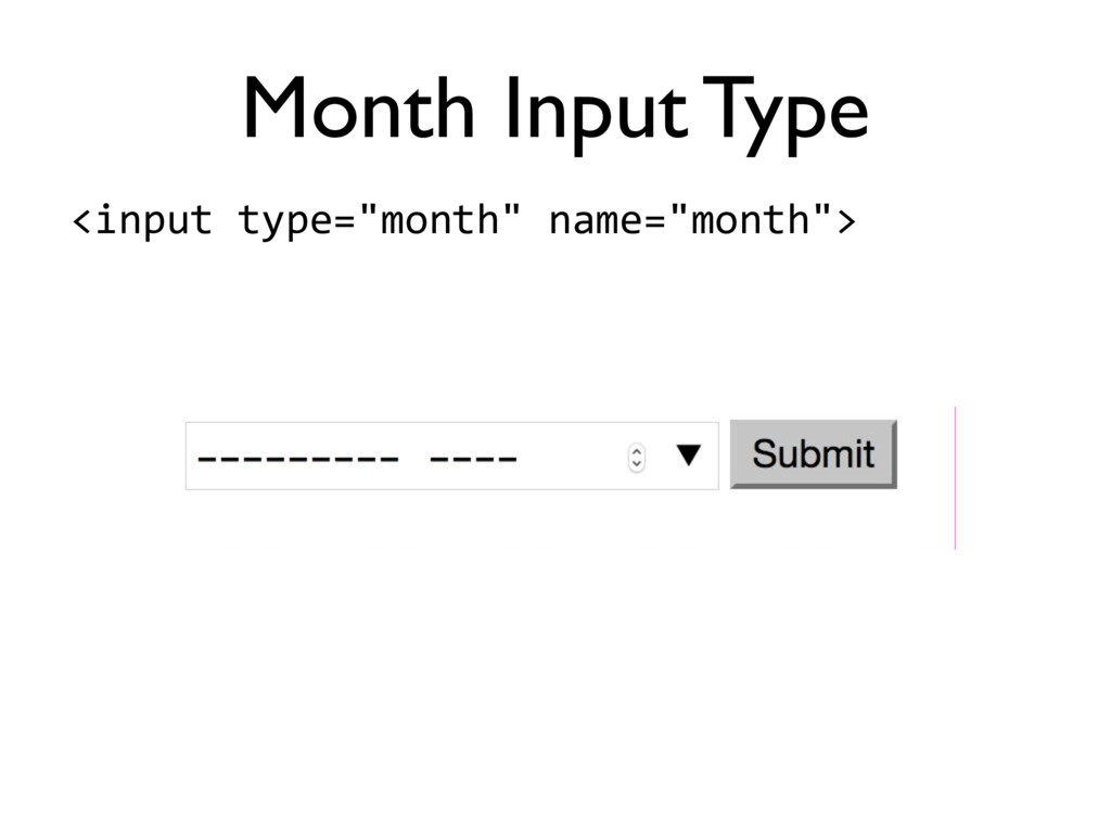 """Month Input Type <input'type=""""month""""'name=""""mont..."""