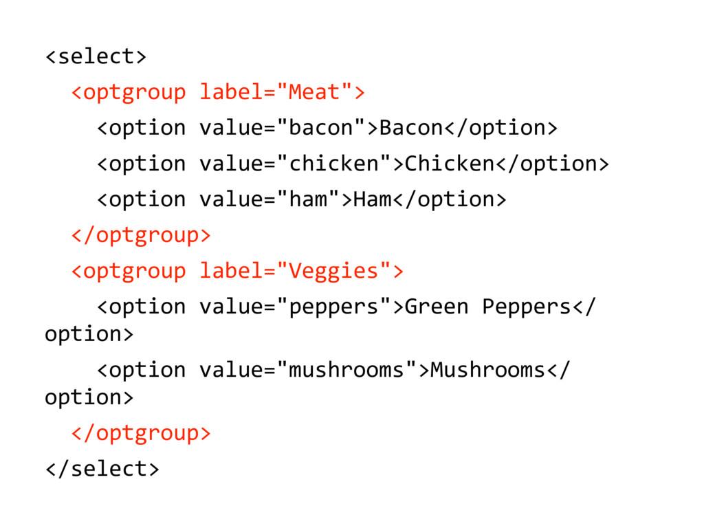 "<select> ''<optgroup'label=""Meat""> ''''<option'..."