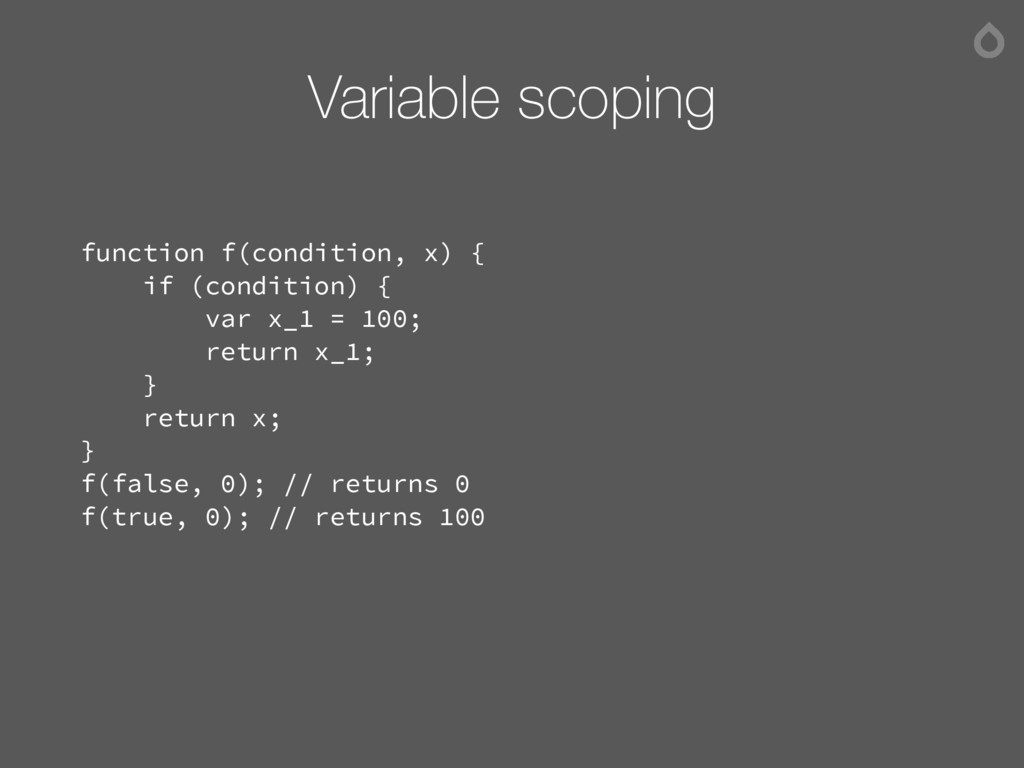 Variable scoping function f(condition, x) { if ...