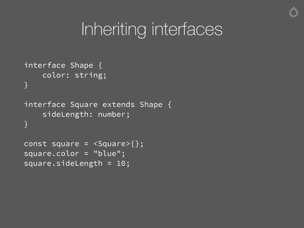 Inheriting interfaces interface Shape { color: ...