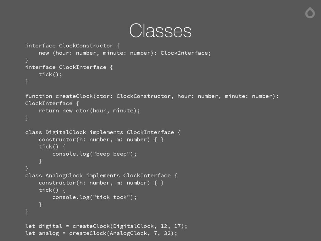 Classes interface ClockConstructor { new (hour:...