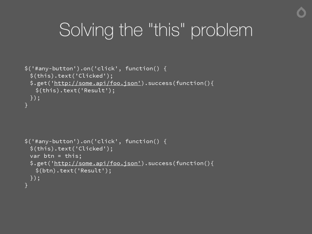 """Solving the """"this"""" problem $('#any-button').on(..."""