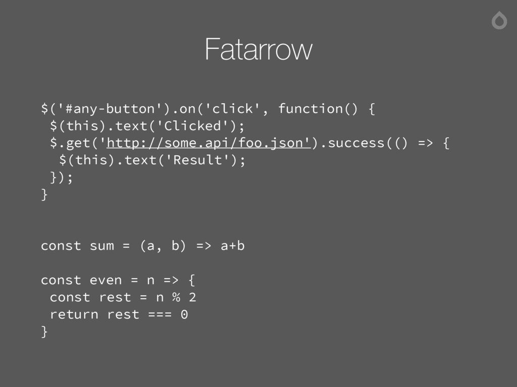 Fatarrow $('#any-button').on('click', function(...