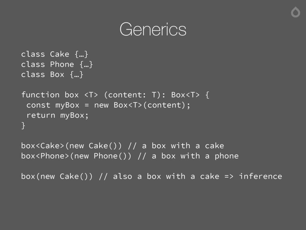 Generics class Cake {…} class Phone {…} class B...