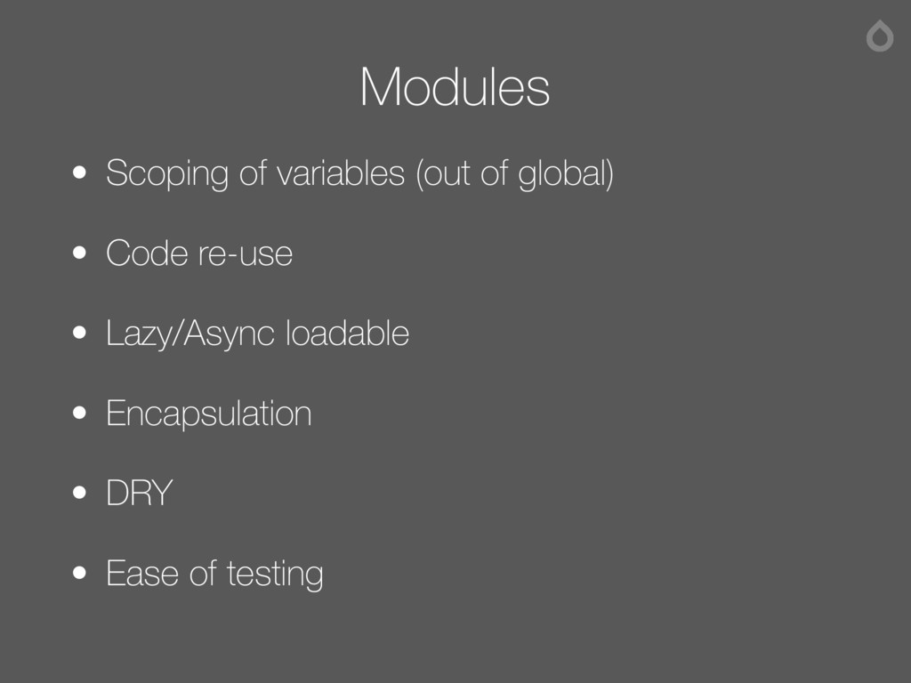 Modules • Scoping of variables (out of global) ...