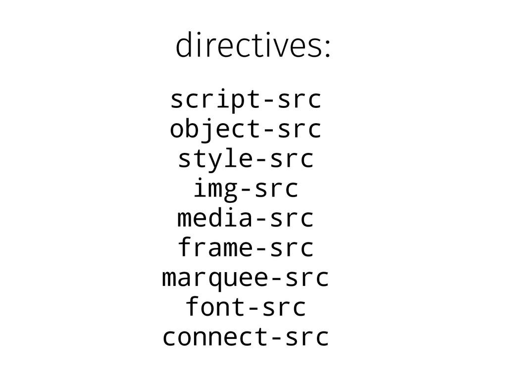 directives: script-src object-src style-src img...