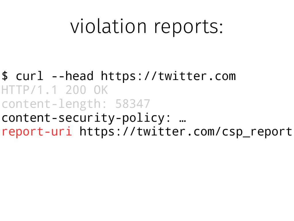 $ curl --head https://twitter.com HTTP/1.1 200 ...