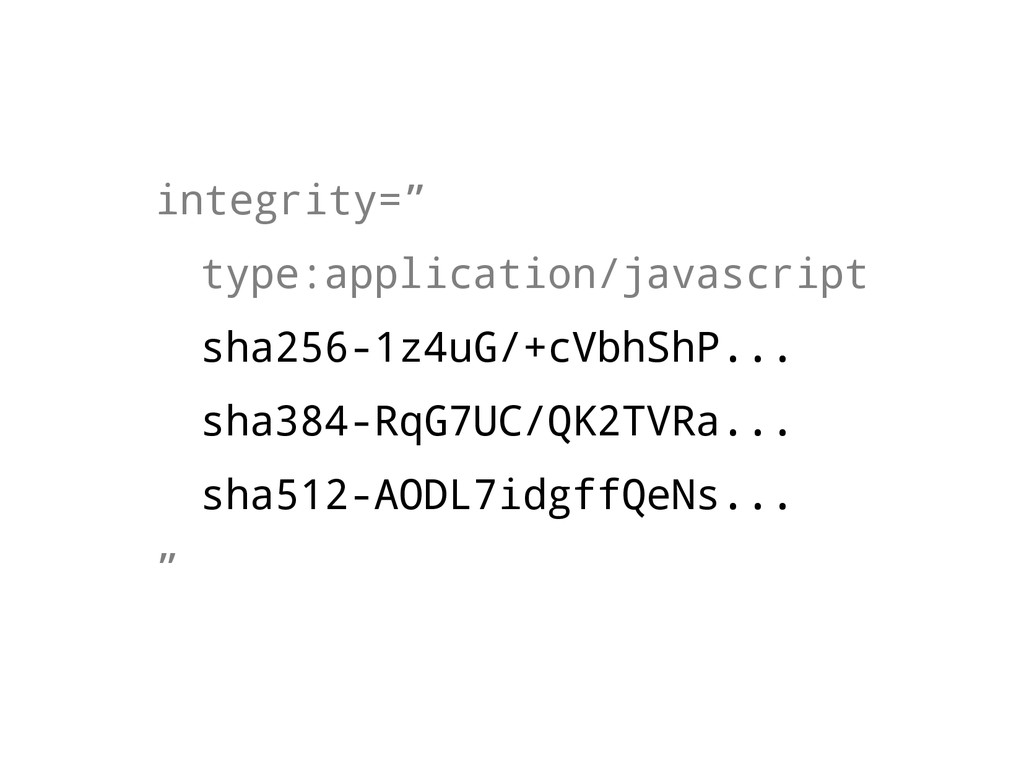 "integrity="" type:application/javascript sha256-..."