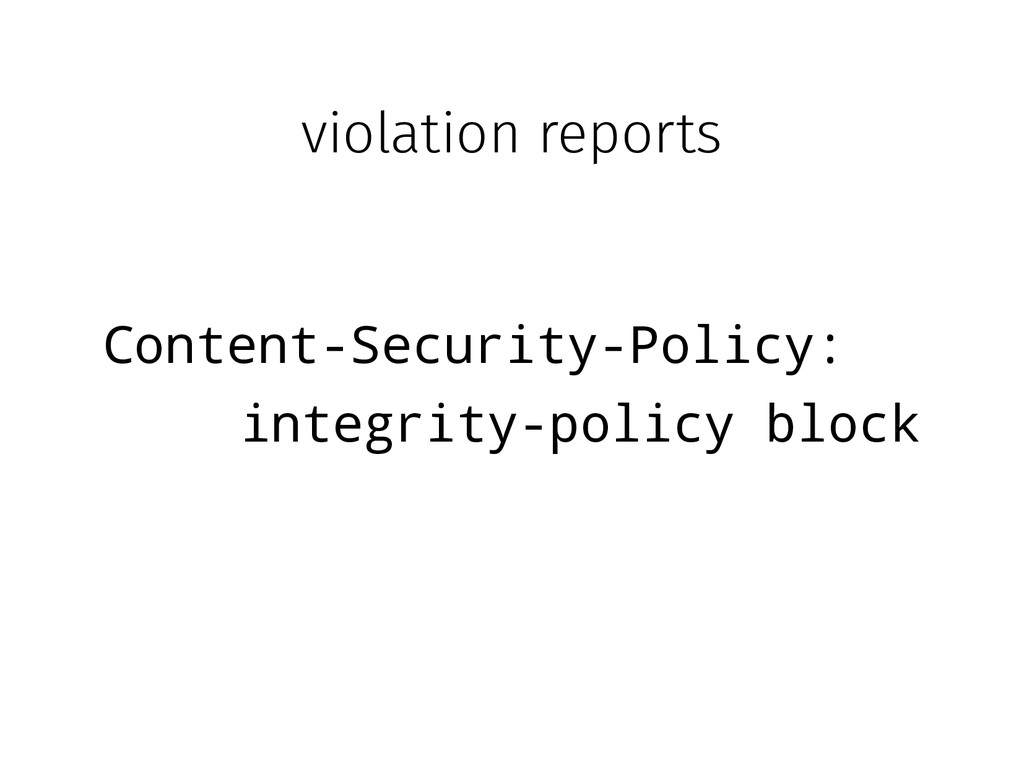 violation reports Content-Security-Policy: inte...