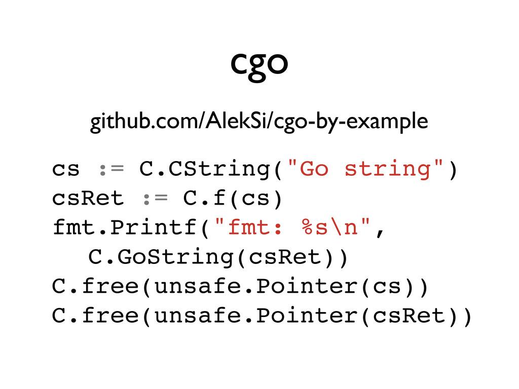 cgo github.com/AlekSi/cgo-by-example ! cs := C....