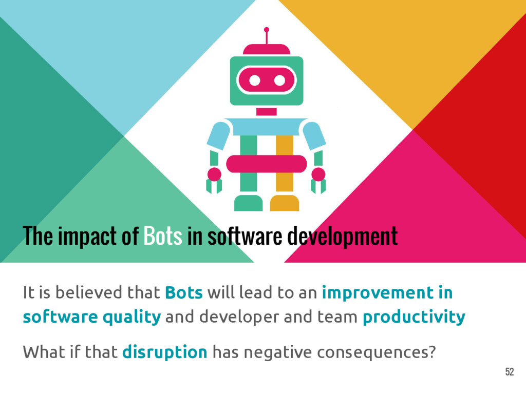 The impact of Bots in software development It i...