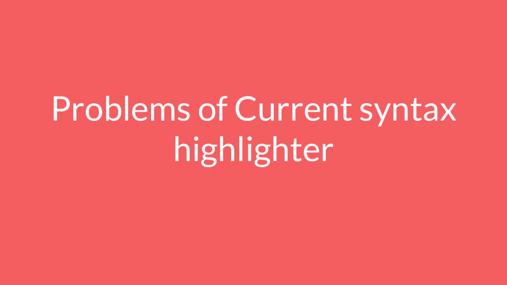 Problems of Current syntax highlighter