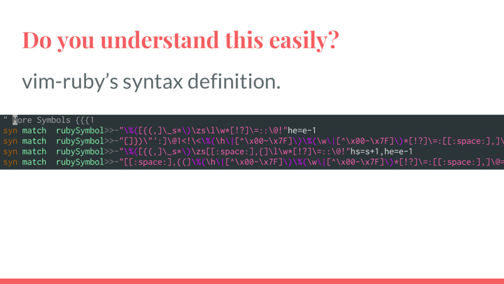 Do you understand this easily? vim-ruby's synta...