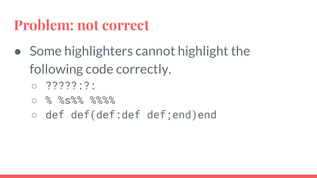Problem: not correct ● Some highlighters cannot...