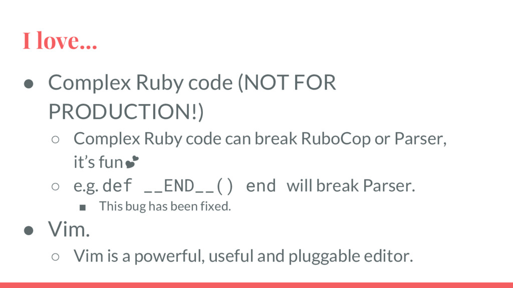 I love... ● Complex Ruby code (NOT FOR PRODUCTI...