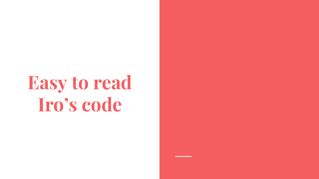 Easy to read Iro's code
