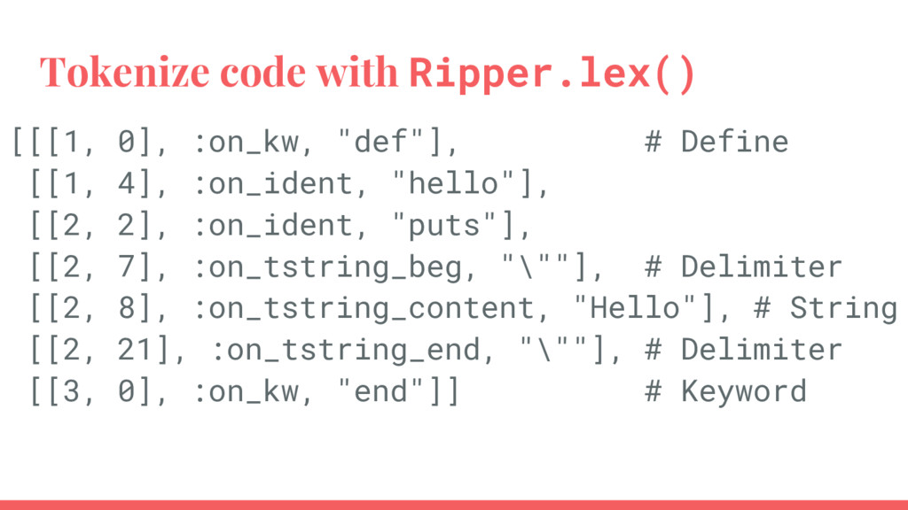 Tokenize code with Ripper.lex() [[[1, 0], :on_k...
