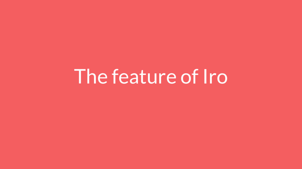 The feature of Iro
