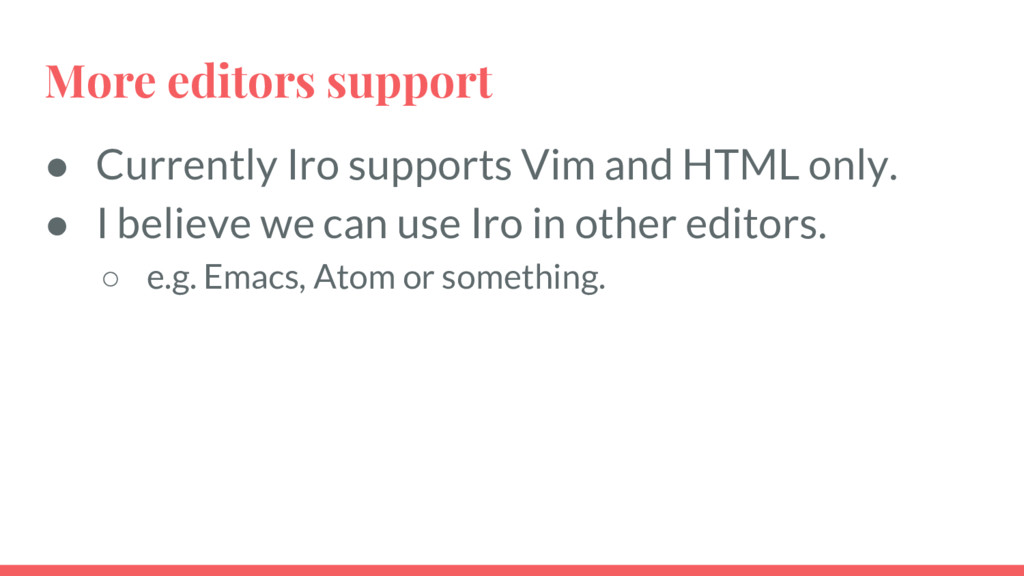 More editors support ● Currently Iro supports V...