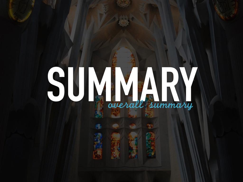 SUMMARY overall summary