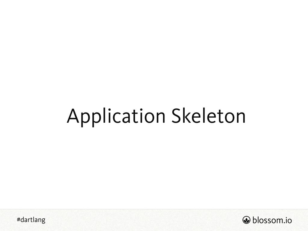 #dartlang Application Skeleton