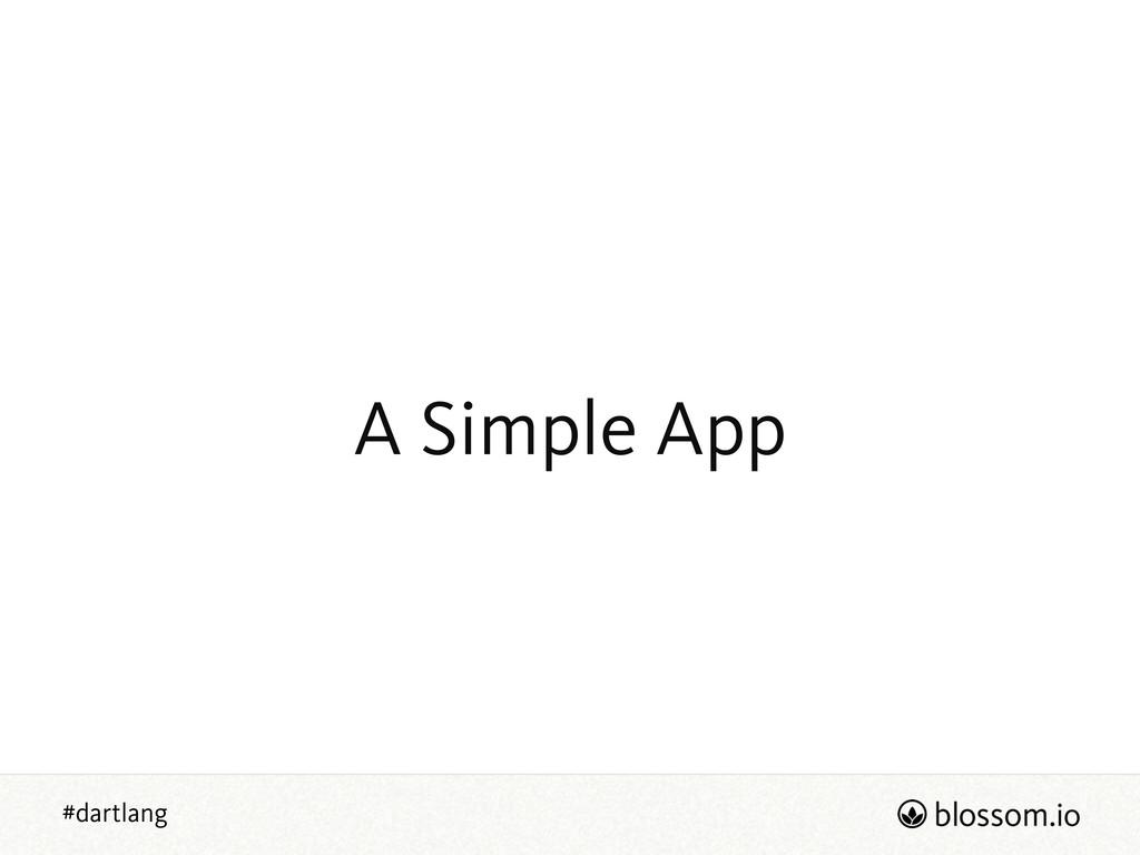 #dartlang A Simple App