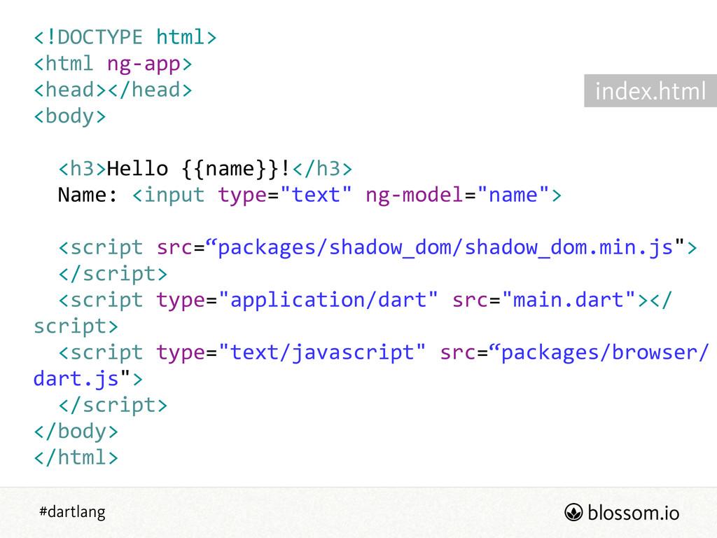 #dartlang <!DOCTYPE html>  <html ng-‐app> ...