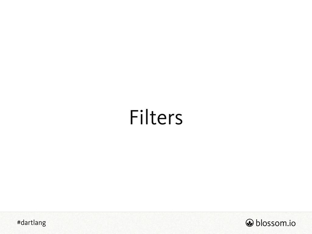 #dartlang Filters