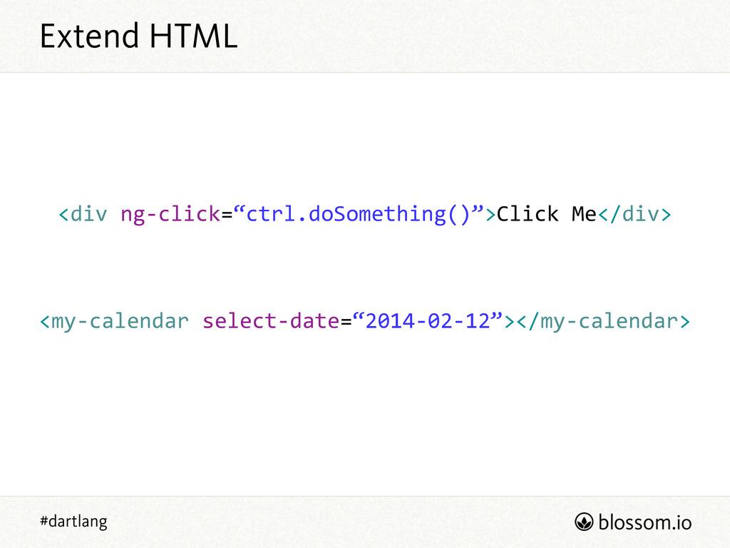 "#dartlang Extend HTML <div ng-‐click=""ctrl.do..."