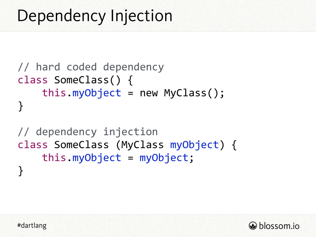 #dartlang Dependency Injection // hard coded ...