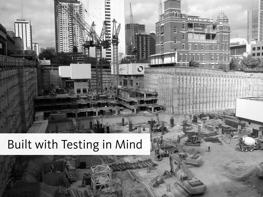 Built with Testing in Mind