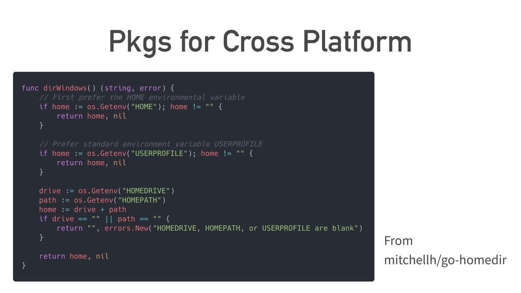 Pkgs for Cross Platform From mitchellh/go-homed...