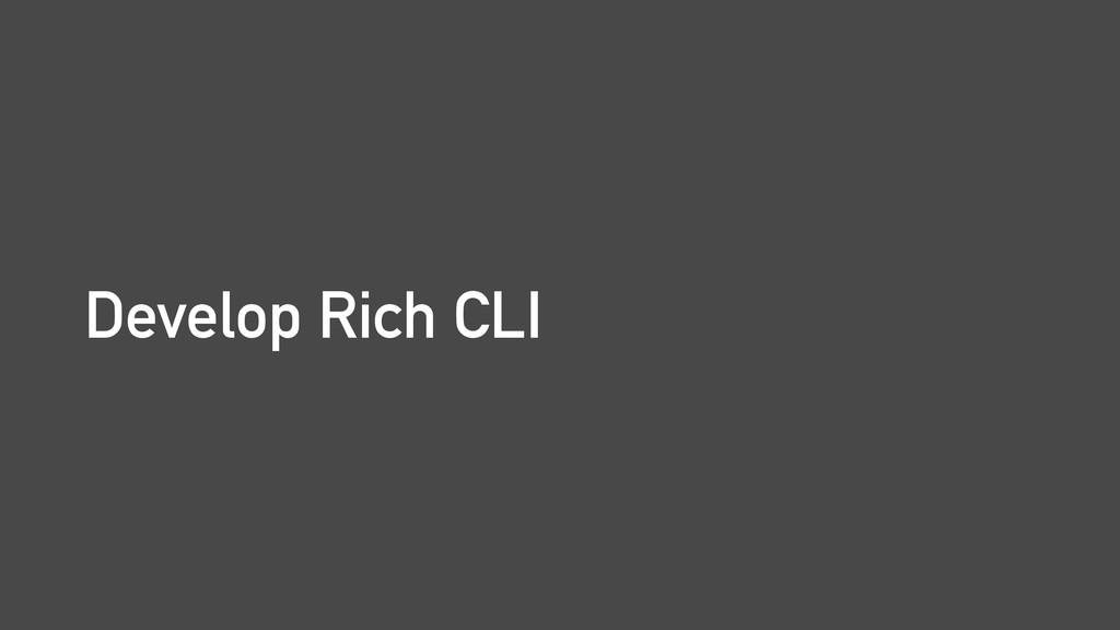 Develop Rich CLI