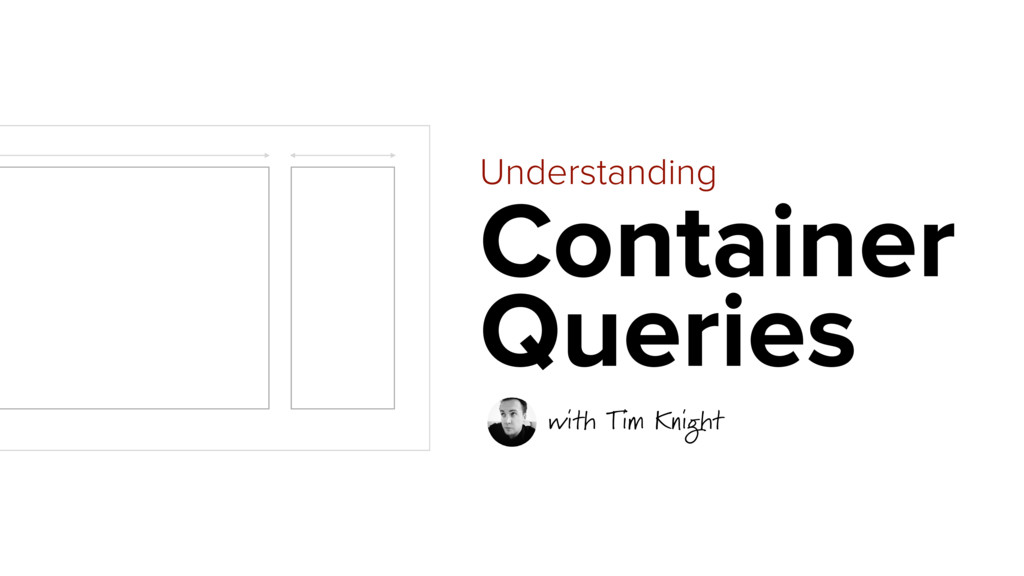 Understanding Container Queries with Tim Knight